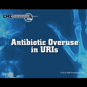 Antibiotic Overuse in URIs